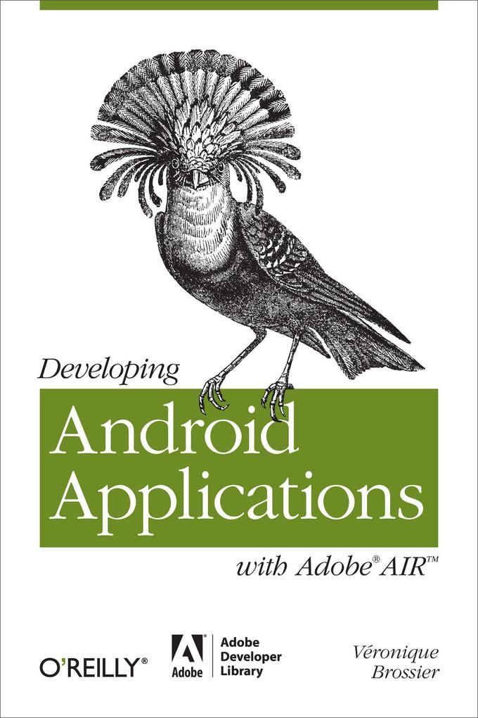 Developing Android Applications with Adobe AIR als Buch von Veronique Brossier - Veronique Brossier