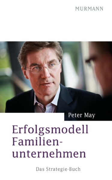 Erfolgsmodell Familienunternehmen als Buch von Peter May - Peter May