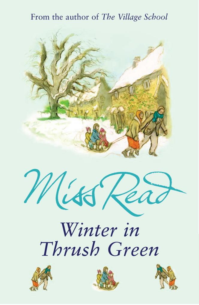Winter in Thrush Green als eBook Download von Miss Read - Miss Read