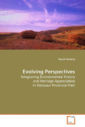 Evolving Perspectives - Integrating Environmental History and Heritage Appreciation in Dinosaur Provincial Park