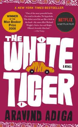 The White Tiger. Der weiße Tiger, englische Ausgabe - A Novel. Winner of the Man Booker Prize 2008 and the Galaxy British Book Award, Author of the Year 2009