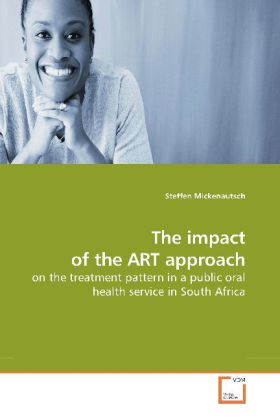 The impact of the ART approach - on the treatment pattern in a public oral health service in South Africa