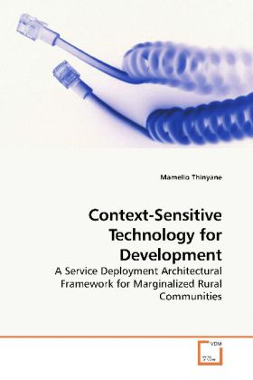 Context-Sensitive Technology for Development - A Service Deployment Architectural Framework for Marginalized Rural Communities