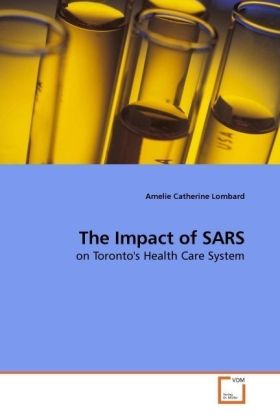 The Impact of SARS - on Toronto's Health Care System