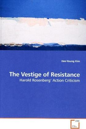 The Vestige of Resistance - Harold Rosenberg  Action Criticism