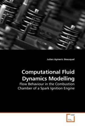Computational Fluid Dynamics Modelling - Flow Behaviour in the Combustion Chamber of a Spark Ignition Engine