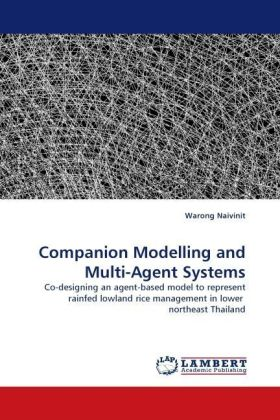 Companion Modelling and Multi-Agent Systems - Co-designing an agent-based model to represent rainfed lowland rice management in lower northeast Thailand