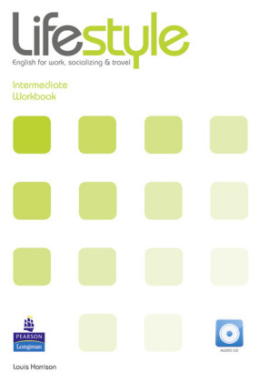 Lifestyle, Intermediate - English for work, socializing & travel, Level B1/B1+: Workbook, w. Audio-CD