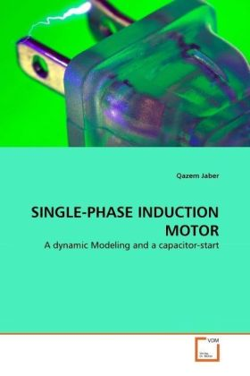 SINGLE-PHASE INDUCTION MOTOR - A dynamic Modeling and a capacitor-start