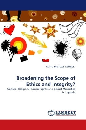 Broadening the Scope of Ethics and Integrity? - Culture, Religion, Human Rights and Sexual Minorities in Uganda