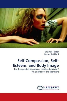 Self-Compassion, Self-Esteem, and Body Image - Do they predict adolescent reckless behavior? An analysis of the literature