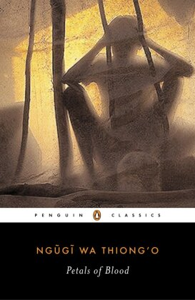 Penguin Classics: Petals Of Blood - Introduction by Isegawa, Moses