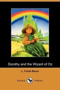 Baum, L. Frank: Dorothy and the Wizard of Oz