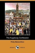 Melanchthon, Philipp: The Augsburg Confession (Dodo Press)