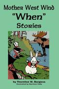 Burgess, Thornton W.: Mother West Wind ´When´ Stories