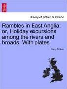 Brittain, Harry: Rambles in East Anglia: or, Holiday excursions among the rivers and broads. With plates