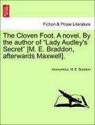 Anonymous;Braddon, M. E.: The Cloven Foot. A novel. By the author of Lady Audley´s Secret [M. E. Braddon, afterwards Maxwell]. Vol. I.