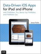 Jesse Feiler: Data-driven iOS Apps for iPad and iPhone with FileMaker Pro, Bento by FileMaker, and FileMaker Go