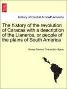 Champollion-Figeac, George Dawson: The history of the revolution of Caracas with a description of the Llaneros, or people of the plains of South America