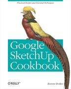 Bonnie Roskes: Google SketchUp Cookbook