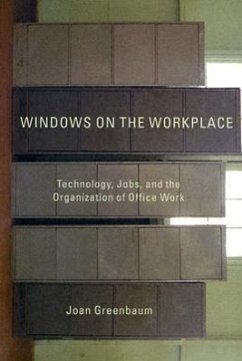 Windows on the Workplace: Technology, Jobs, and the Organization of Office Work - Greenbaum, Joan