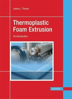 Thermoplastic Foam Extrusion: An Introduction - Throne, James L.