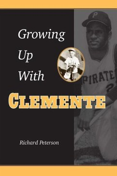 Growing Up with Clemente - Peterson, Richard F.