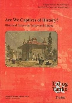 Are We Captives of History?: Historical Essays on Turkey and Europe - Herausgeber: Benum, Edgeir Smilden, Jan-Erik Johansson, Alf