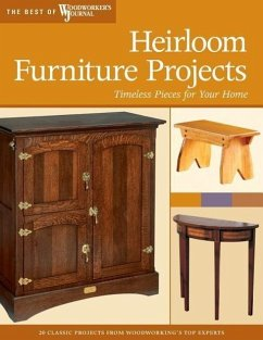 Heirloom Furniture Projects: Timeless Pieces for Your Home - Marshall, Chris Hylton, Bill Hooper, John
