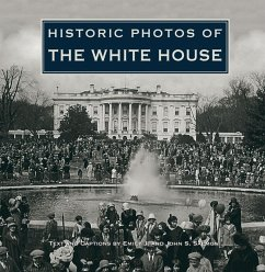 Historic Photos of the White House - Mitwirkender: Salmon, Emily J. Salmon, John S.