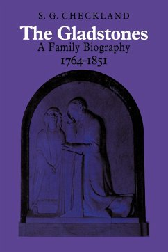 The Gladstones: A Family Biography 1764 1851 - Checkland, S. G.
