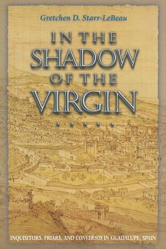 In the Shadow of the Virgin: Inquisitors, Friars, and