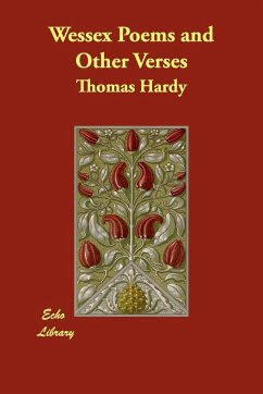 Wessex Poems and Other Verses - Hardy, Thomas