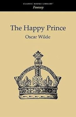 The Happy Prince and Other Tales - Wilde, Oscar