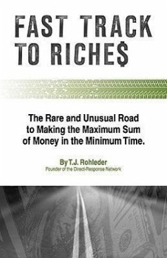 Fast Track to Riches - Rohleder, T. J.
