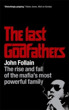 The Last Godfathers - Follain, John