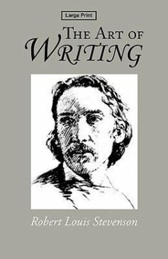 The Art of Writing, Large-Print Edition - Stevenson, Robert Louis