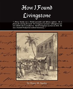 How I Found Livingstone - Stanley, Henry M.