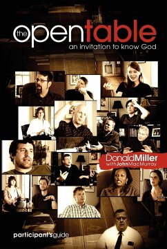 The Open Table Participant's Guide: An Invitation to Know God - Miller, Donald