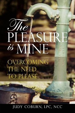 The Pleasure Is Mine: Overcoming the Need to Please - Coburn, Judith A.