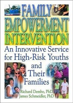 Family Empowerment Intervention: An Innovative Service for High-Risk Youths and Their Families - Dembo, Richard Schmeidler, James