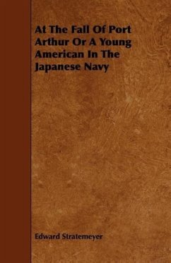 At the Fall of Port Arthur or a Young American in the Japanese Navy - Stratemeyer, Edward