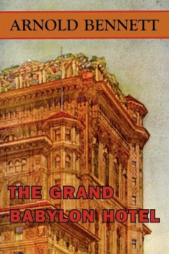 The Grand Babylon Hotel - Bennett, Arnold