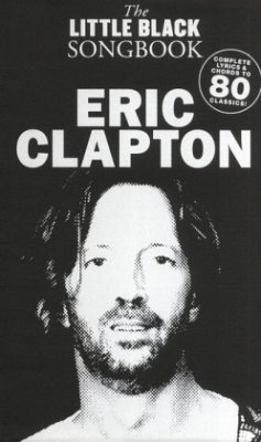 The Little Black Songbook of Eric Clapton - Clapton, Eric
