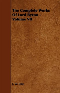 The Complete Works Of Lord Byron - Volume VII - Lake, J. W.