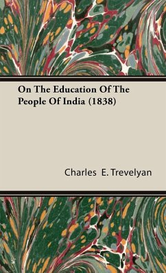 On the Education of the People of India (1838) - Trevelyan, Charles E.