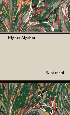 Higher Algebra - Barnard, S.