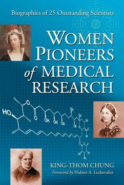 Women Pioneers of Medical Research: Biographies of 25 Outstanding Scientists - Chung, King-Thom