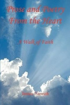 Prose and Poetry from the Heart: A Walk of Faith - Hannah, James