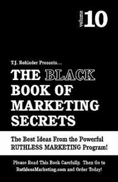The Black Book of Marketing Secrets, Vol. 10 - Rohleder, T. J.